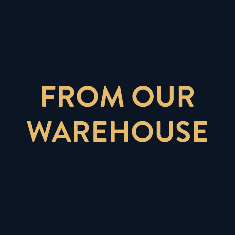 FROM OUR WAREHOUSE