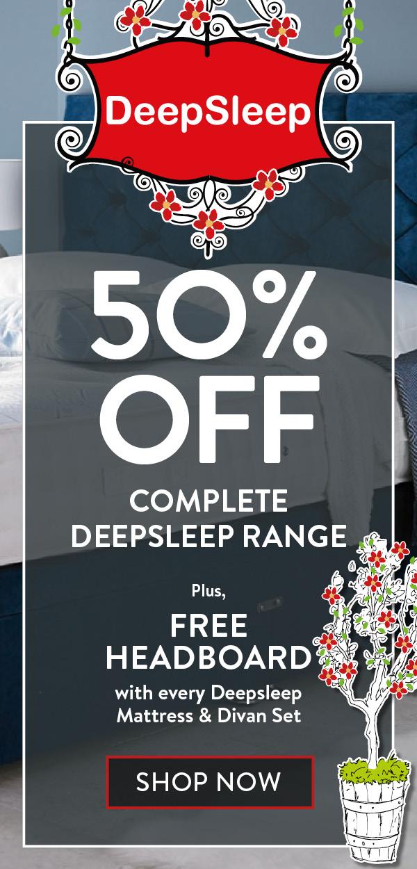 50% OFF COMPLETE DEEPSLEEP RANGE Plus, FREE HEADBOARD with every Deepsleep Mattress & Divan Set